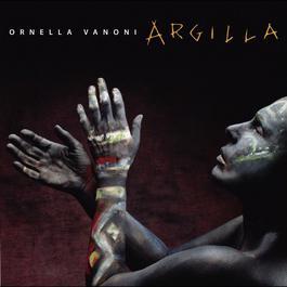 Argilla 2004 Ornella Vanoni