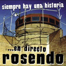 Siempre Hay Una Historia...  En Directo Rosendo 2005 Rosendo