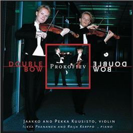 'Double Bow' * Sergei Prokofiev: Violin Sonatas 2004 Kuusisto