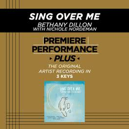 Premiere Performance Plus; Sing Over Me 2009 Bethany Dillon