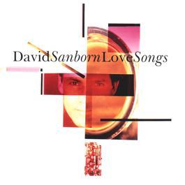 Love Songs 2010 David Sanborn