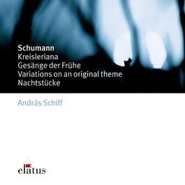 Schumann : Kreisleriana, Gesänge der Frühe, Variations & Nachtstücke 2007 Andras Schiff