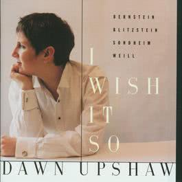 I Wish It So 2005 Dawn Upshaw