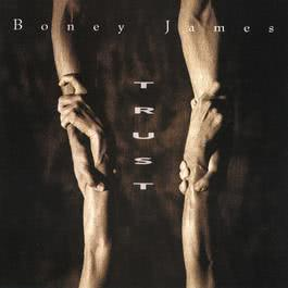 Trust 2010 Boney James