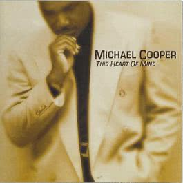 This Heart Of Mine 2007 Michael Cooper