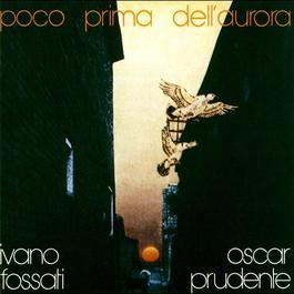 Poco Prima Dell'Aurora 2004 Ivano Fossati & Oscar Prudente