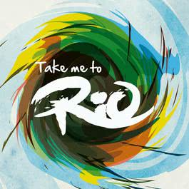 อัลบั้ม Take Me To Rio (Ultimate Hits made in the iconic Sound of Brazil)