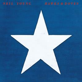 Hawks & Doves (Remastered) 2003 Neil Young