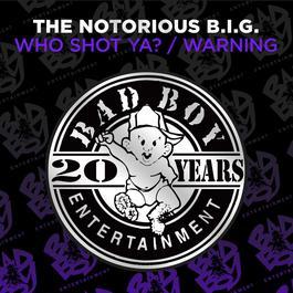 ฟังเพลงอัลบั้ม Who Shot Ya? / Warning
