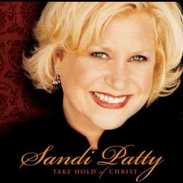 Take Hold Of Christ 2003 Sandi Patty