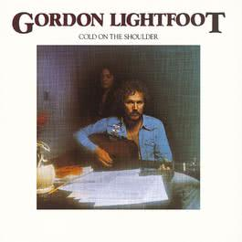 Cold On The Shoulder 2010 Gordon Lightfoot