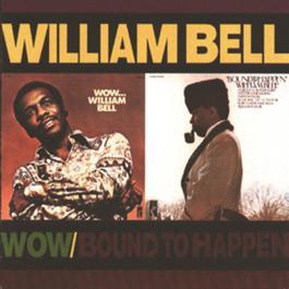 Wow.../Bound To Happen 2008 William Bell