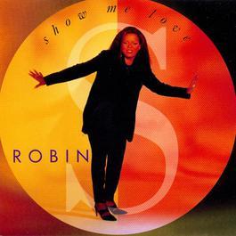 Show Me Love 2009 Robin S