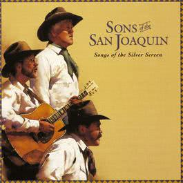 Songs Of The Silver Screen 1993 Sons Of San Joaquin