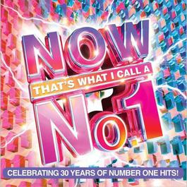 อัลบั้ม Now That's What I Call a No. 1 (Digital Deluxe Edition)