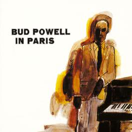 Bud Powell In Paris 2010 Bud Powell