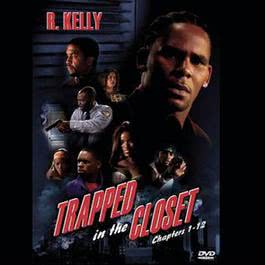 Trapped In The Closet (Chapters 1-12) [Deluxe - Edited] 2015 R. Kelly