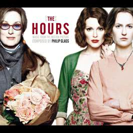 The Hours (Music from the Motion Picture Soundtrack) 2005 Philip Glass
