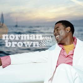 West Coast Coolin' 2009 Norman Brown