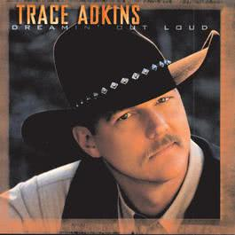 Dreamin' Out Loud 2000 Trace Adkins