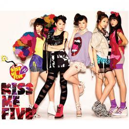ฟังเพลงอัลบั้ม Kiss Me Five