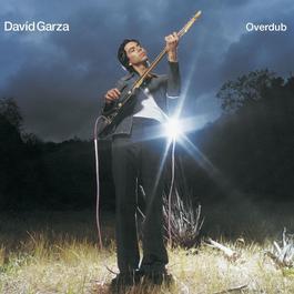 Overdub 2009 David Garza