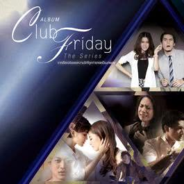 อัลบั้ม Club Friday The Series