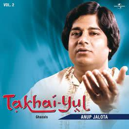 Takhai -Yul  Vol. 2  ( Live ) 2008 Anup Jalota