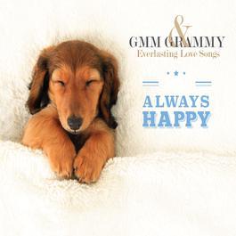 อัลบั้ม GMM GRAMMY & Everlasting Love Songs ALWAYS HAPPY
