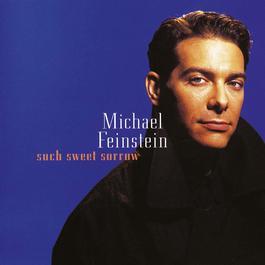 Such Sweet Sorrow 2010 Michael Feinstein