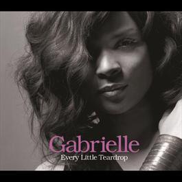 Every Little Teardrop 2007 Gabrielle