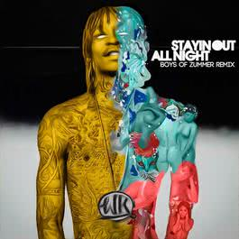 อัลบั้ม Stayin Out All Night (Boys Of Zummer Remix)