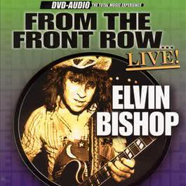 From the Front Row: Live 2003 Elvin bishop