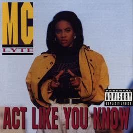 Act Like You Know 1991 MC Lyte