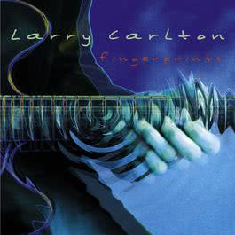 Fingerprints 2010 Larry Carlton