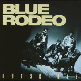 Outskirts 1987 Blue Rodeo