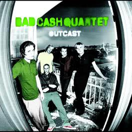 Outcast 2007 Bad Cash Quartet