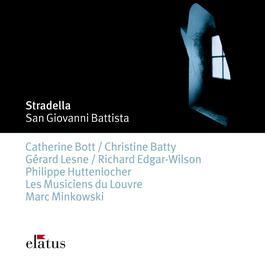 Stradella : San Giovanni Battista 2007 Les Musiciens du Louvre; Marc Minkowski
