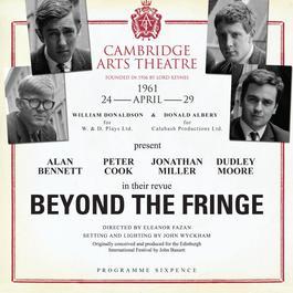 Beyond the Fringe (Live at the Cambridge Art Theatre 24th April 1961) 2014 Alan Bennett