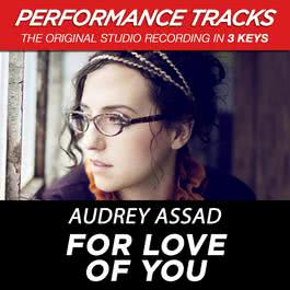 For Love Of You (Performance Tracks) - EP 2010 Audrey Assad