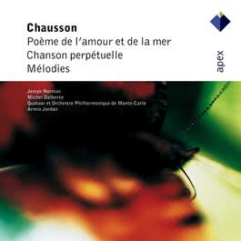 Chausson: Poème de l'amour et de la mer; Chanson perpétuelle; Mélodies  -  Apex 2007 Armin Jordan