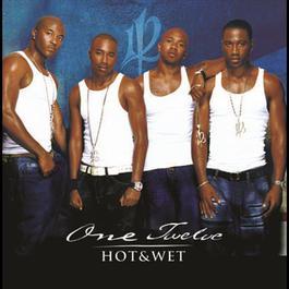 Hot & Wet 2004 One Twelve