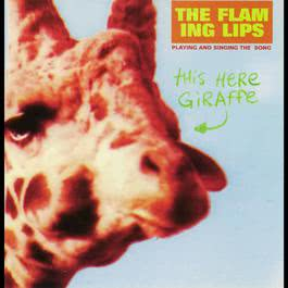 This Here Giraffe (Internet Album) 2003 The Flaming Lips