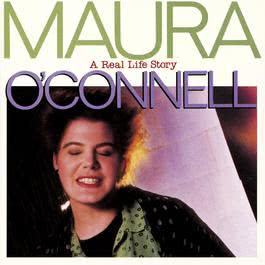 A Real Life Story 2010 Maura O'connell