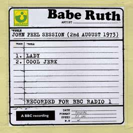 John Peel Session (2nd August 1973) 2010 Babe Ruth