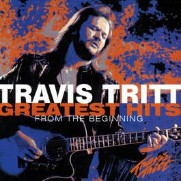 Greatest Hits - From The Beginning 2009 Travis Tritt