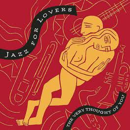 The Very Thought Of You: Jazz For Lovers 1995 Various Artists