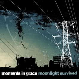 Moonlight Survived (Online Music iTunes Exclusive) 2004 Moments In Grace