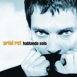 Hablando Solo 2004 Ariel Rot