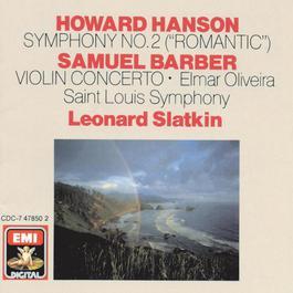 Hanson: Symphony No. 2 - Barber: Violin Concerto 1986 Leonard Slatkin